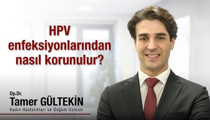 Tamer Gültekin,kadın hastalıkları ve doğum,kadın hastalıkları,kadın doğum,HPV,enfeksiyon,virüs,cinsel hastalıklar,cinsel yolla bulaşan hastalıklar