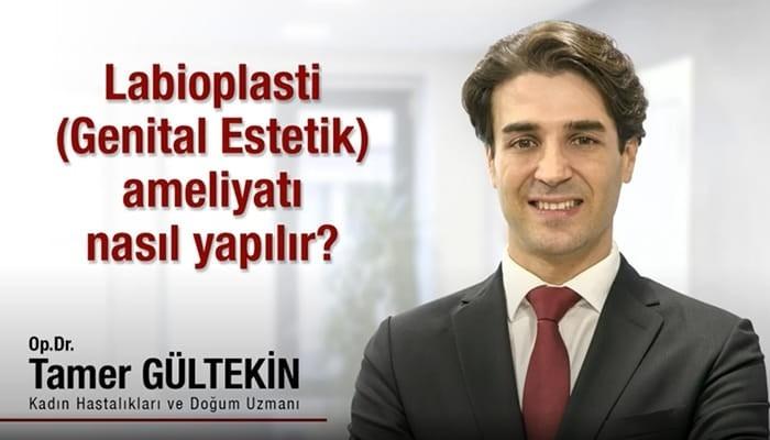 op-dr-tamer-gultekin-labioplasti-genital-estetik-ameliyati-nasil-yapilir